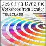 designing dynamic workshops from scratch