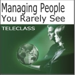 managing people you rarely see