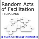 random acts of facilitation